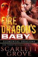 Fire Dragon's Baby (Dragon Shifter Scifi Alien Romance) (Elemental Dragons Book 1) - Scarlett Grove, Juno Wells