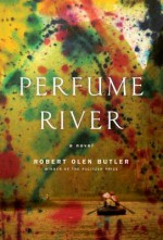 Perfume River: A Novel - Robert Olen Butler