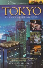 Tokyo: A Cultural and Literary History - Stephen Mansfield