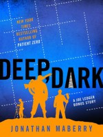 Deep, Dark - Jonathan Maberry, Ray Porter