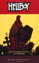 Hellboy, Vol. 3: The Chained Coffin and Others - Mike Mignola