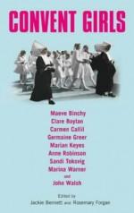 Convent Girls - Jackie Bennett, Rosemary Forgan