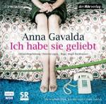 Ich Habe Sie Geliebt: Hörspiel - Anna Gavalda, Friedhelm Ptok, Jele Brückner, Cathlen Gawlich