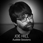 Joe Hill: Audible Sessions - Robin Morgan, Joe Hill, Audible Sessions