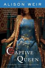 Captive Queen: A Novel of Eleanor of Aquitaine - Alison Weir