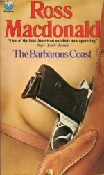 The Barbarous Coast - Ross Macdonald
