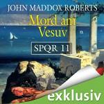 Mord am Vesuv (SPQR 11) - John Maddox Roberts, Erich Räuker, Audible GmbH