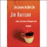 The Summer He Didn't Die - Jim Harrison, Lloyd James, Marguerite Gavin