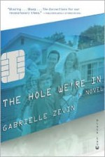 The Hole We're In - Gabrielle Zevin
