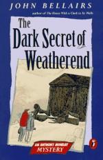 The Dark Secret of Weatherend - John Bellairs, Edward Gorey