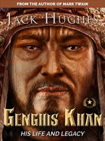Genghis Khan: His Life and Legacy   The True Story of Genghis Khan (Short Reads Historical Biographies of Famous People) - Jack Hughes