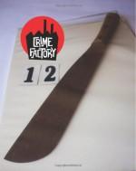 Crime Factory Issue 12 - Crime Factory, Matthew C. Funk, Kieran Shea, Frank Wheeler, Taylor Brown, Rob W. Hart, John M. Radosta, Ryan Sayles, John Harrison, Cameron Ashley, Liam Jose, Andrew Nette, Jimmy Callaway, Ryan K. Lindsay