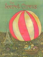 The Secret Circus - Johanna Wright