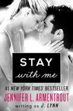 Stay with Me - J. Lynn, Jennifer L. Armentrout