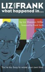 Liz Tells Frank What Happened In... - Liz Shannon Miller