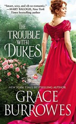 The Trouble with Dukes (Windham Brides) - Grace Burrowes