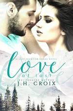 Love at Last, Contemporary Romance (Last Frontier Lodge Novels Book 2) - Clarise Tan, Sumner J. La Croix