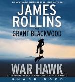 War Hawk CD: A Tucker Wayne Novel - James Rollins, Grant Blackwood, Scott Aiello
