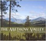 The Methow Valley: Between Home and Heaven - Laura Hurwitz, Loren Wengerd