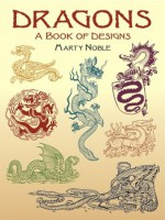 Dragons: A Book of Designs - Marty Noble