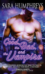 The Good, the Bad, and the Vampire (Dead in the City Book 4) - Sara Humphreys
