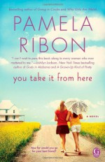 You Take It From Here - Pamela Ribon