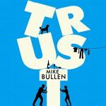 Trust - Mike Bullen, Mark Meadows, Hachette Audio UK