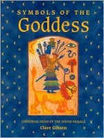 Symbols of the Goddess - Claire Gibson, Stuart Gibbard