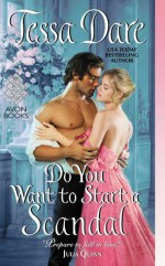 Do You Want to Start a Scandal - Tessa Dare