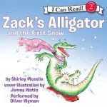 Zack's Alligator and the First Snow - Shirley Mozelle, Oliver Wyman, HarperAudio