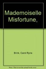 Mademoiselle Misfortune - Carol Ryrie Brink, Kate Seredy
