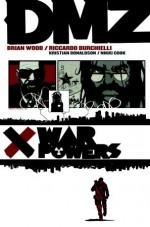 DMZ, Vol. 7: War Powers - Brian Wood, Riccardo Burchielli