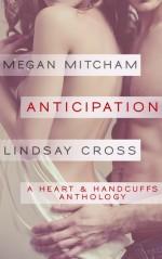 Anticipation: A Hearts & Handcuffs Anthology - Lindsay Cross, Megan Mitcham