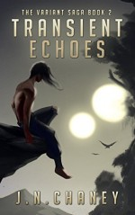 Transient Echoes: A Dystopian Sci-fi Novel (The Variant Saga Book 2) - JN Chaney