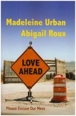 Love Ahead: Please Excuse Our Mess - Madeleine Urban, Abigail Roux