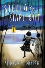 Stella by Starlight - Sharon M. Draper, Sarah Jane Coleman