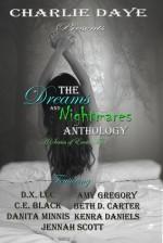 The Dreams and Nightmares Anthology - Charlie Daye, D.X. Luc, C.E. Black, Danita Minnis, Amy Gregory, Beth D. Carter, Kenra Daniels, Jennah Scott