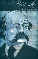 Gustave Flaubert (Brief Lives) - Meryl Tyers, Andrew Brown