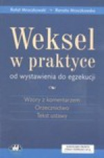 Weksel w praktyce - od wystawienia do egzekucji - Mroczkowski Rafał, Renata Mroczkowska