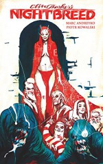Clive Barker's Nightbreed Vol. 1 - Clive Barker, Piotr Kowalski, Marc Andreyko