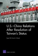 U.S.-China Relations After Resolution of Taiwan's Status - Roger Cliff
