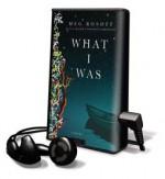 What I Was - on Playaway - Meg Rosoff, Ralph Cosham