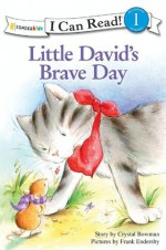 Little David's Brave Day (I Can Read! / Little David Series) - Crystal Bowman, Frank Endersby