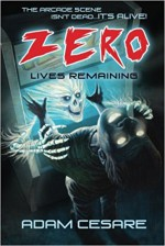 Zero Lives Remaining - Adam Cesare, Frank Walls