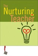 The Nurturing Teacher - Ariel Books, Ariel Books