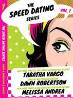 The Speed Dating Series, Vol. #1 - Tabatha Vargo, Dawn Robertson, Melissa Andrea