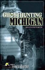 Ghosthunting Michigan - Helen Pattskyn, H.B. Pattskyn