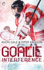 Goalie Interference (Hat Trick #2) - Piper Vaughn, Avon Gale