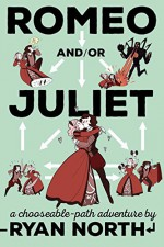 Romeo and/or Juliet - Ryan North