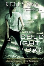 The Cold Light of Day - Kelly Gay